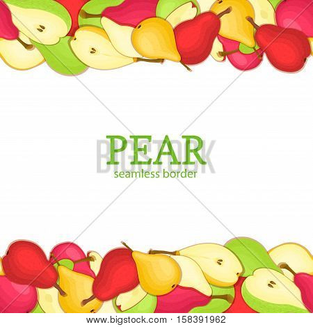 Pear Horizontal seamless border. Vector illustration card top and bottom Yellow red and green pears fruits whole and slice appetizing looking for packaging design of juice breakfast, healthy eating