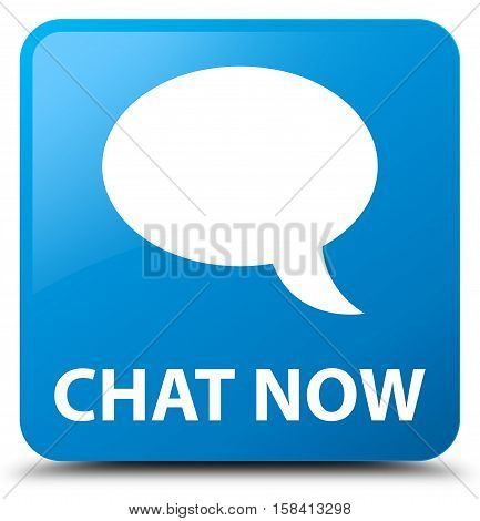 Chat now (bubble icon) cyan blue square button