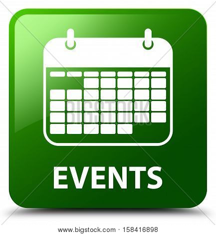 Events (calendar icon) isolated on abstract green square button