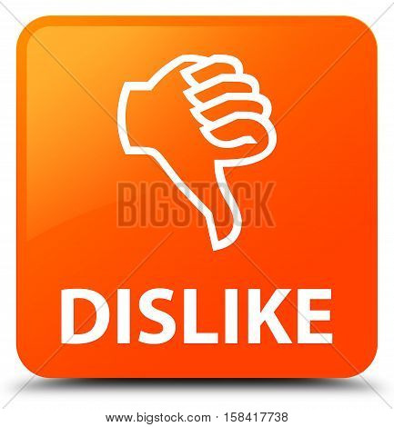 Dislike isolated on abstract orange square button