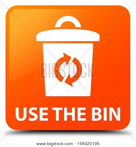 Use the bin isolated on abstract orange square button