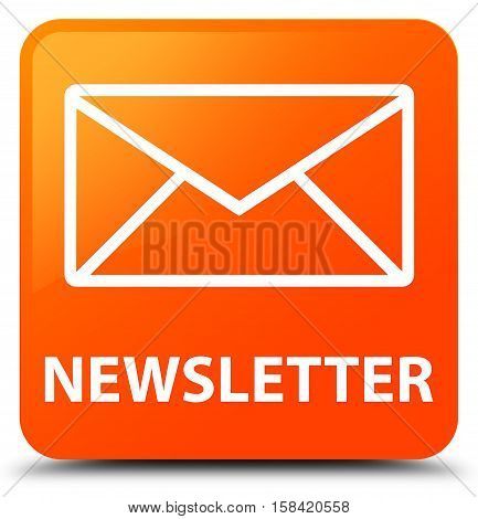 Newsletter isolated on abstract orange square button