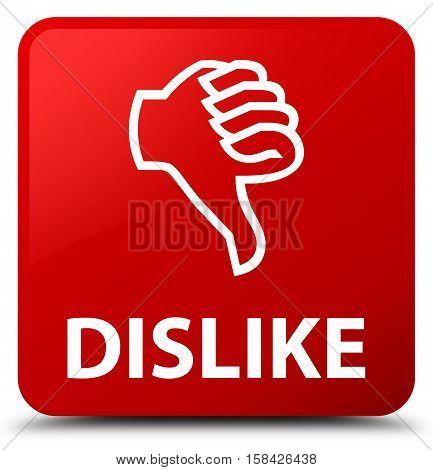Dislike isolated on abstract red square button