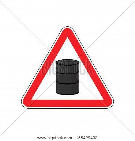 Oil Attention Sign. Symbol Warning Of Dangerous Petrol Barrel. Danger Road Sign Red Triangle