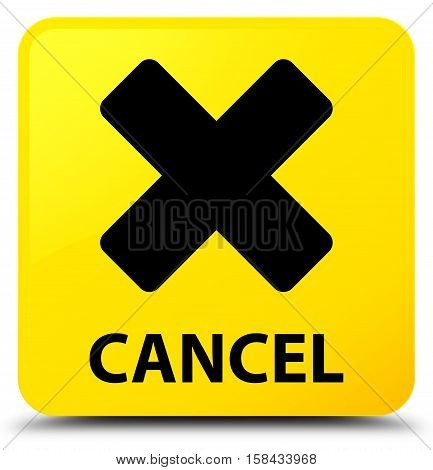 Cancel (cross icon) on yellow square button