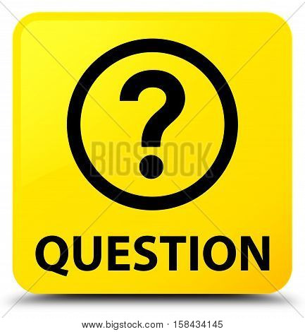 Question (question mark icon) yellow square button