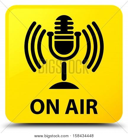 On Air (mic Icon) Yellow Square Button