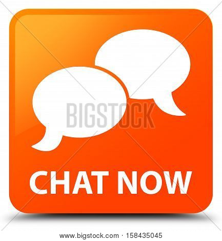 Chat now (bubble icon) orange square button