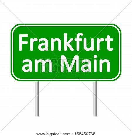 Frankfurt am Main road sign isolated on white background.