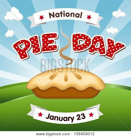 Pie Day, January 23, tasty national holiday in America, fresh baked sweet dessert treat, red polka dot text, blue sky and clouds background.