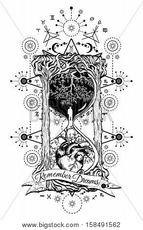 Tree and heart in hourglass symbol of life and death mystical tattoo. Man in hourglass tattoo. Evergreen heart. Concept time tattoo. Slogan: remember dreams. Hourglass astrological symbols tattoo art