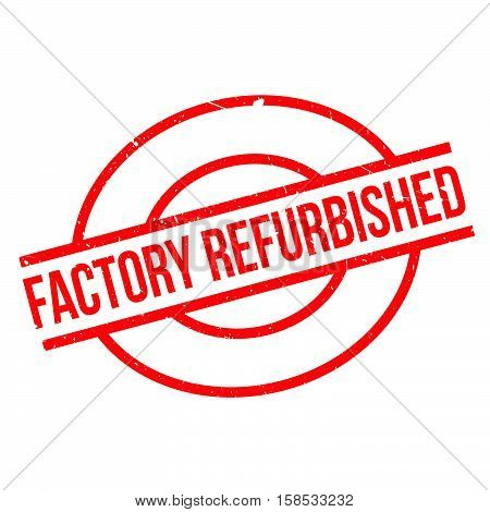 Factory Refurbished  Rubber Stamp