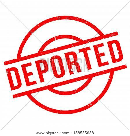 Deported Rubber Stamp