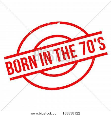 Born In The 70's Rubber Stamp