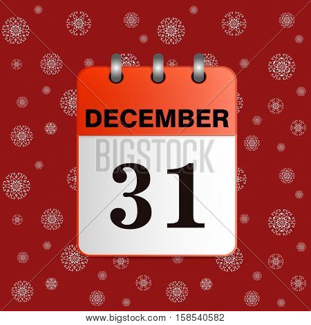 Sheet Desktop calendar red color.  31 December. New-year vector illustration with snowflakes on red background. The template can be used for any design, especially on web sites. Square location. poster