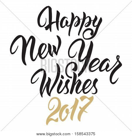 Happy New Year Wishes 2017.Calligraphy Hand drawn invitation design for greeting card on isolated white background.