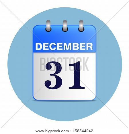 Sheet Desk calendar blue color on a light background. 31 December. New-year vector illustration of  icon. The template can be used for any design, especially on web sites. Square location. poster