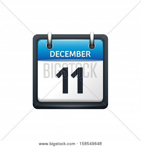 December 11. Calendar icon.Vector illustration, flat style.Month and date.Sunday, Monday, Tuesday, Wednesday, Thursday, Friday, Saturday.Week, weekend, red letter day. 2017, 2018 year.Holidays.