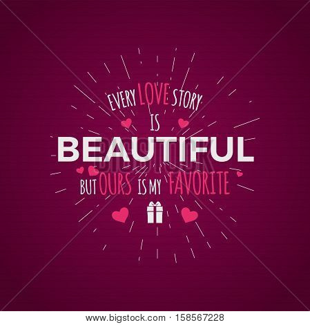 Valentine day typography. photo typography overlay, inspirational text and sun bursts. Valentine day label. Custom quote on pink background. Best for gift card, brochure. Stock .
