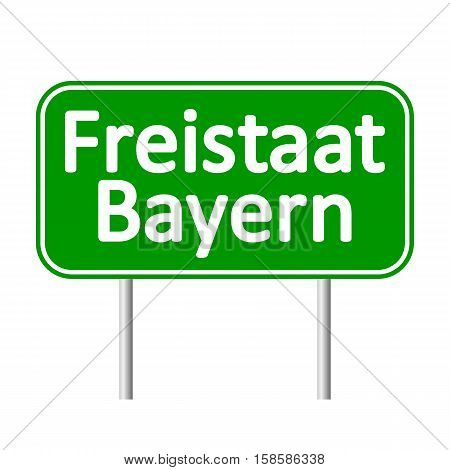 Freistaat Bayern road sign isolated on white background.