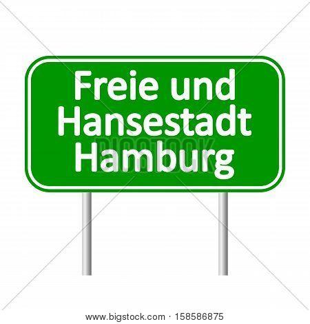 Freie und Hansestadt Hamburg road sign isolated on white background.