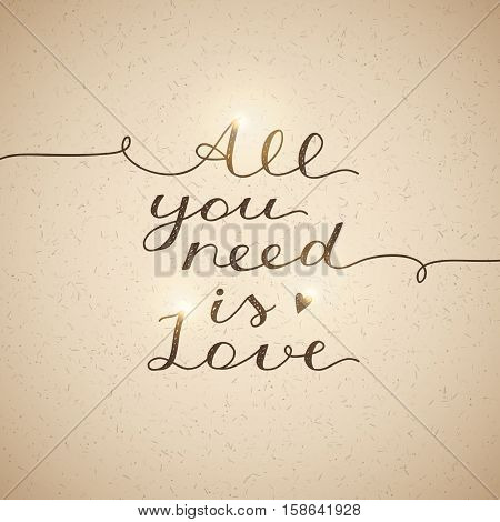 all you need is love, vector lettering on old paper texture