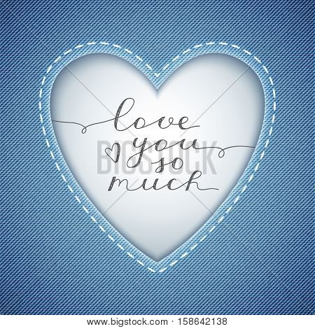 love you so much, vector lettering in heart frame on denim texture