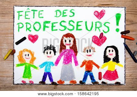 Colorful drawing - France Teacher's Day card with words: Fête des professeur - Teachers Day