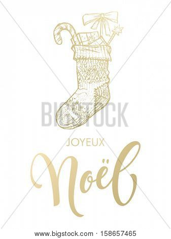 Merry Christmas in French Joyeux Noel. Christmas gifts stocking. Joyeux Noel greeting modern trend card, poster lettering design. Gold glitter gilding sock ornament decoration, presents