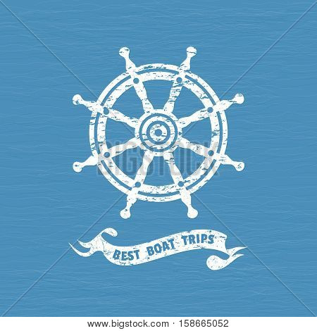 Best boat trips icon. Grunge texture background. Ship helm icon. Sailboat steering wheel vintage label. Nautical rudder emblem. Sea navigation element. Sail symbol. Freehand drawn retro style banner
