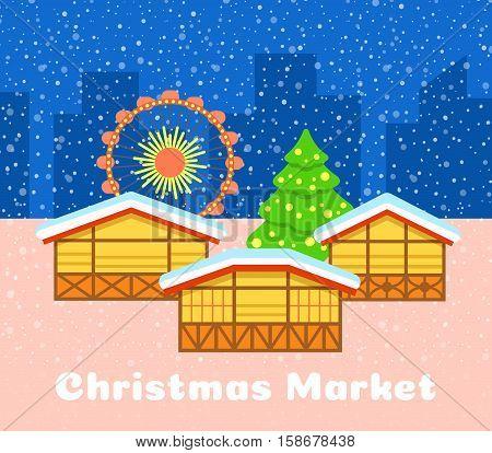 Christmas market vector background. Festive fair illustration. Street stalls, Christmas tree and observation wheel. Urban snowy evening landscape. Traditional celebration of winter holidays