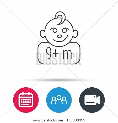Baby face icon. Newborn child sign. Use of nine months and plus symbol. Group of people, video cam and calendar icons. Vector
