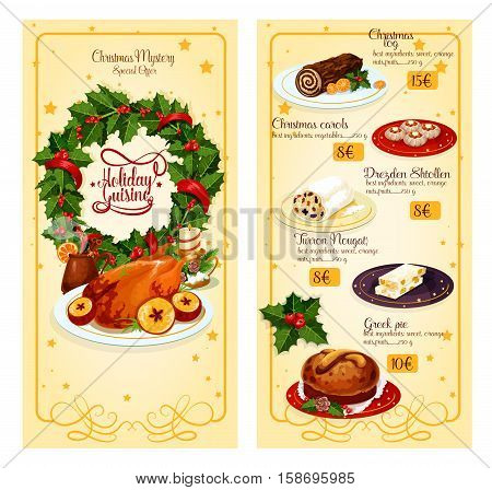 Christmas holidays restaurant menu with prices template design. Festive chocolate cake, turkey, mulled wine, pie, dresden stollen, greek sweet bread, nougat with holly wreath, candle and ribbon