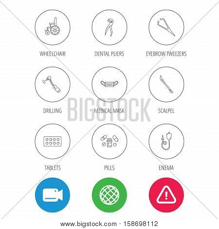 Medical mask, pills and dental pliers icons. Tablets, drilling tool and wheelchair linear signs. Enema, scalpel and tweezers flat line icons. Video cam, hazard attention and internet globe icons