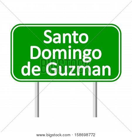 Santo Domingo de Guzman road sign isolated on white background.