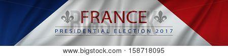 Presidential election banner background - France 2107 with fleur de lys symbol pasted inside on waving France flag