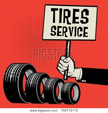 Poster in hand business concept with text Tires Service vector illustration