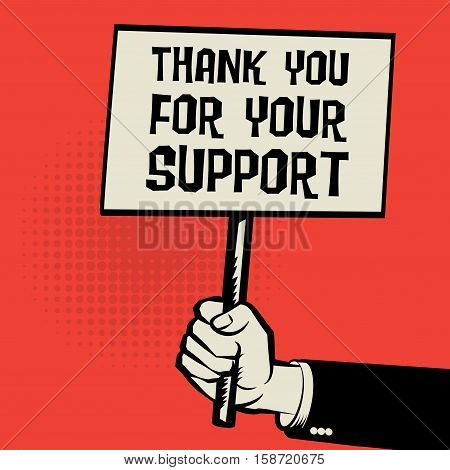 Poster in hand business concept with text Thank you For Your Support vector illustration