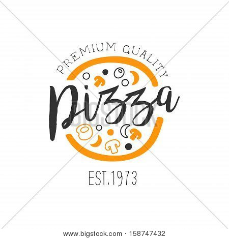 Full Pizza With Orange And Black Ingredients Premium Quality Italian Pizza Fast Food Street Cafe Menu Promotion Sign In Simple Hand Drawn Design Vector Illustration. Good Products Trendy Junk Food Advertisement Template For Hipster Restaurant.