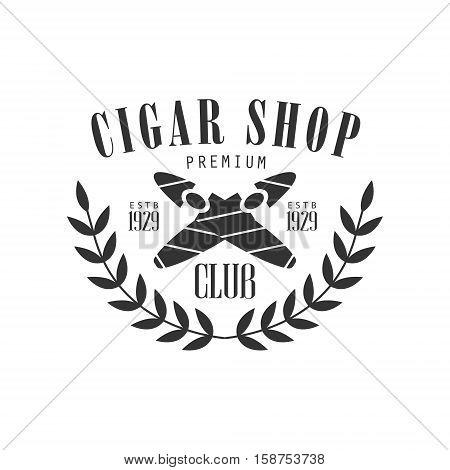 Crossed Cigars Premium Quality Smoking Club Monochrome Stamp For A Place To Smoke Vector Design Template. Black And White Illustration With Smoking Related Objects Silhouettes With Text.