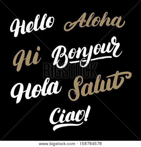 Set of greeting words in different languages. Hello, hi, hola, ciao, bonjour, aloha, salut. Modern brush calligraphy. Vector illustration.