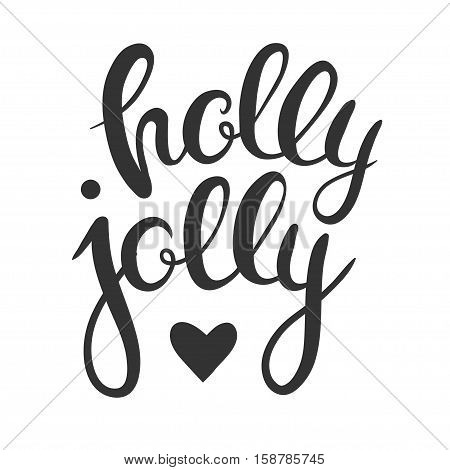 Christmas lettering isolated on white. Holly Jolly. Hand drawn vector calligraphy with seasonal greetings.