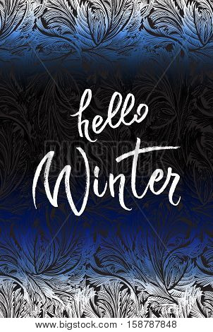 Hoar frost vertical border frame with blue blur winter background. Hello winter brush lettering calligraphy. Frozen glass design.Vector illustration stock vector.