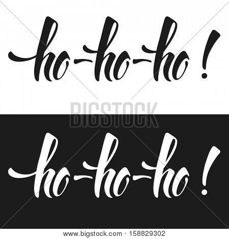 Ho Ho Ho - Christmas and New Year holiday calligraphy lettering phrase, isolated on white or black background. Brush typography for photo overlays, print, greeting card design. Vector illustration.