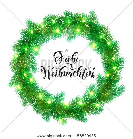 German Merry Christmas text. Frohe Weihnachten calligraphy text greeting. Decorative wreath of Christmas lights garland decoration. Germany Christmas holiday tree wreath of of pine, fir branches