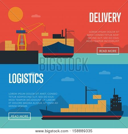 Delivery and logistics banners with cargo ship vector illustration. Crane loading cargo vessel in port. Industrial freight harbor, container terminal, worldwide logistics, maritime delivery shipping