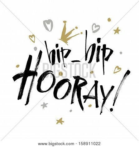 Hip hip Hooray - modern calligraphy text handwritten with ink and brush. Positive saying hand lettering for cards posters and social media content.