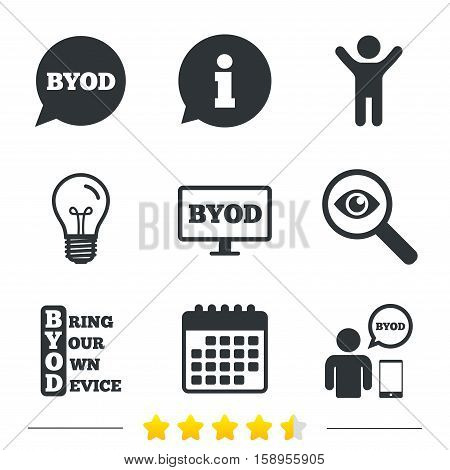 BYOD icons. Human with notebook and smartphone signs. Speech bubble symbol. Information, light bulb and calendar icons. Investigate magnifier. Vector