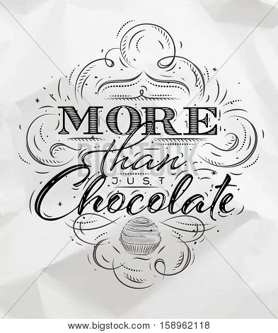 Poster chocolate in vintage style lettering more than just chocolate drawing on crumpled paper background