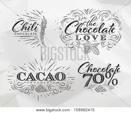 Chocolate labels collection in vintage style lettering chocolate love chili cacao 70 drawing on crumpled paper background.